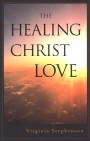 Cover of: The Healing Christ Love | Virginia Stephenson