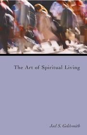Cover of: The Art of Spiritual Living | Joel S. Goldsmith