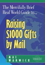 Cover of: The Mercifully Brief, Real World Guide to Raising $1,000 Gifts By Mail