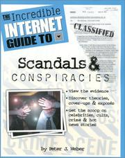 Cover of: The Incredible Internet Guide to Scandals & Conspiracies