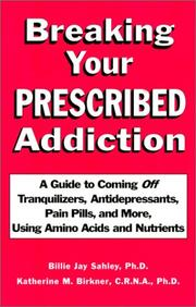 Cover of: Breaking your prescribed addiction habit