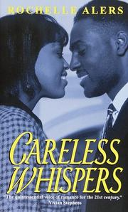 Cover of: Careless Whispers (Indigo (Columbus, Miss.).) | Rochelle Alers