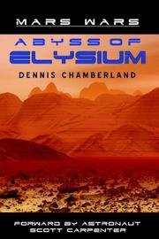 Cover of: Abyss of Elysium - Mars Wars | Dennis Chamberland