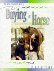 Cover of: The Horse illustrated guide to buying a horse | Lesley Ward