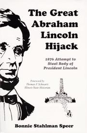 The great Abraham Lincoln hijack by Bonnie Stahlman Speer