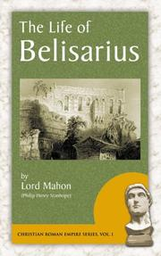 The Life of Belisarius (Christian Roman Empire Series) by Philip Henry Stanhope, Lord Mahon