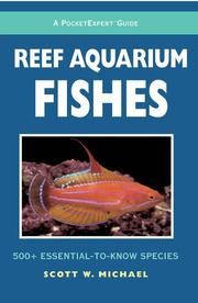 Cover of: A PocketExpert Guide to Reef Aquarium Fishes: 500+ Essential-to-Know Species (Microcosm/T.F.H. Professional)