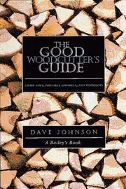 The good woodcutter's guide by Johnson, Dave