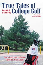 Cover of: True Tales Of College Golf | Frank E. Landrey