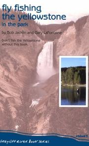 Cover of: Fly Fishing the Yellowstone in the Park (Greycliff River Series #3) | Bob Jacklin