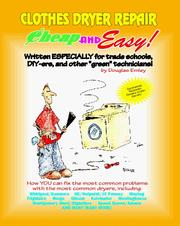 Cover of: Cheap and Easy! Clothes Dryer Repair (Cheap and Easy! Appliance Repair Series) (Emley, Douglas. Cheap and Easy!,) | Douglas Emley, E.B. Marketing Group (Dst)