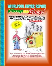 Cover of: Cheap and Easy! Whirlpool/Kenmore Dryer Repair (Cheap and Easy! Appliance Repair Series)