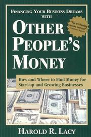 Cover of: Financing your business dreams with other people's money | Harold R. Lacy