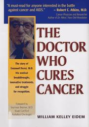 Cover of: The doctor who cures cancer | William Kelley Eidem