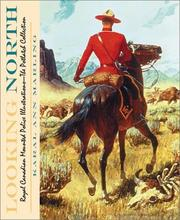 Cover of: Looking North: Royal Canadian Mounted Police Illustrations