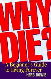 Cover of: Why die? | Herb Bowie