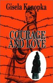 Cover of: Courage and Love | Gisela Konopka