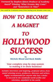 Cover of: How to Become a Magnet to Hollywood Success | Michele Blood
