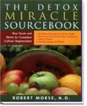 Cover of: The Detox Miracle Sourcebook | Robert Morse