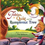 Cover of: Tobias, the quig, and the rumplenut tree | Robinson, Tim