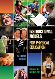 Cover of: Instructional Models For Physical Education | Michael W. Metzler