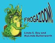 Cover of: Frogazoom! | Linda S. Day