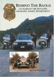 Cover of: Behind the badge: 125 years of the Boulder, Colorado, Police Department