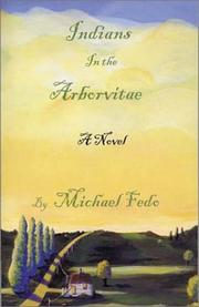 Cover of: Indians in the arborvitae | Michael W. Fedo