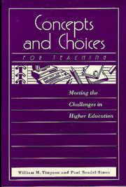 Cover of: Concepts and choices for teaching: meeting the challenges in higher education