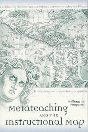 Cover of: Metateaching and the Instructional Map (Teaching Techniques/Strategies Series, V. 1)