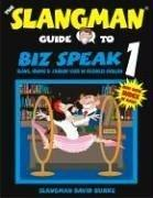 Cover of: The Slangman Guide to Biz Speak 1 (Slangman Guides to Biz Speak)
