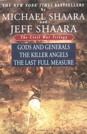 Cover of: The Civil War Trilogy: Gods and Generals / The Killer Angels / The Last Full Measure