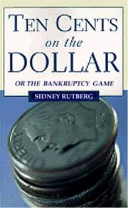 Cover of: Ten cents on the dollar, or, The bankruptcy game
