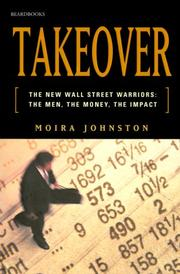 Cover of: Takeover: The New Wall Street Warriors  | Moira Johnston