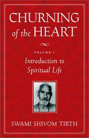 Cover of: Churning of the heart | Ељivom TД«rtha Swami