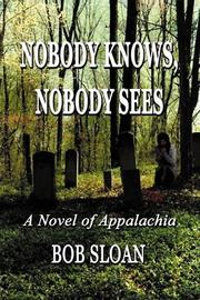 Cover of: Nobody knows, nobody sees