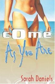 Come As You Are by Sarah Daniels