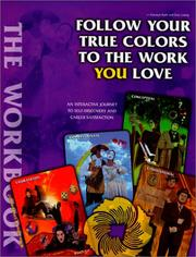 Cover of: Follow Your True Colors To The Work You Love | Carolyn Kalil