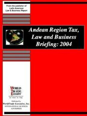 Cover of: Andean Region Tax, Law And Business Briefing, 2004 | Judy S. Kuan