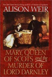 Cover of: Mary, Queen of Scots and the murder of Lord Darnley