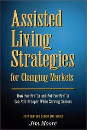 Cover of: Assisted Living Strategies for Changing Markets