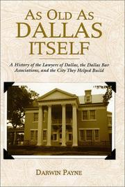 Cover of: As old as Dallas itself: a history of the lawyers of Dallas, the Dallas Bar Associations, and the city they helped build