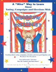 "Cover of: A "" mice"" way to learn about voting, campaigns and elections with Woodrow for President"