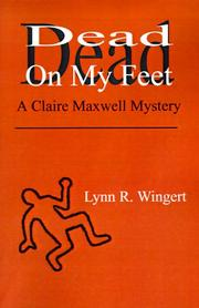 Cover of: Dead on My Feet | Lynn R. Wingert