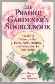 The prairie gardener's sourcebook by June Flanagan