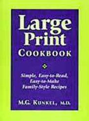 Cover of: Large Print Cookbook ¿ Simple, Easy-to-Read, Easy-to-Make, Family-Style | M. G. Kunkel