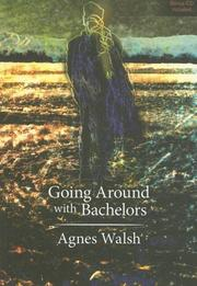 Cover of: Going Around with Bachelors with CD | Agnes Walsh