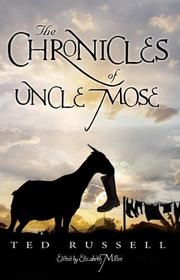 The Chronicles of Uncle Mose by Ted Russell