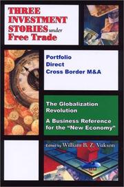 Cover of: Three Investment Stories Under Free Trade (Globalisation) | William B.Z. Vukson