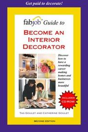 FabJob Guide to Become an Interior Decorator (FabJob Guides) by Tag Goulet, Catherine Goulet